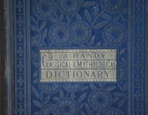 A Handy Classical and Mythological Dictionary